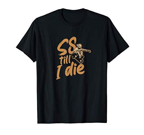 S8 till I die. Skate for ever! Skater Skateboard Design T-Shirt