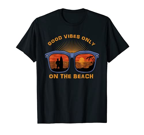 Good Vibration only on the Beach Outfit T-Shirt
