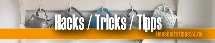 hacks tipps tricks haushalt
